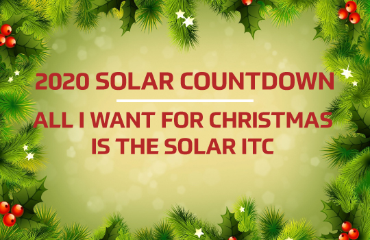 2020 Solar Countdown - All I Want For Christmas is the Solar ITC