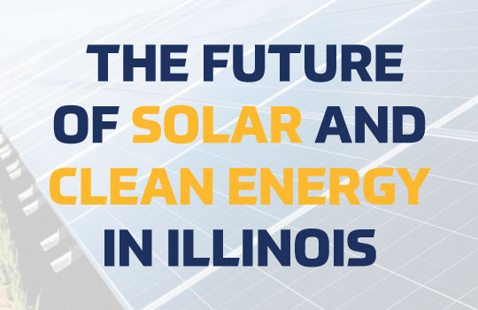 CLEAN ENERGY AND SOLAR'S FUTURE IN ILLINOIS: CLEAN ENERGY CONNECTION EP. 1 Blog Image