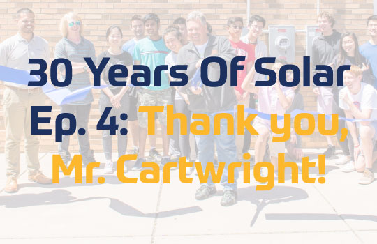 30 Years of Solar Ep 4: Thank you Mr. Cartwright Image