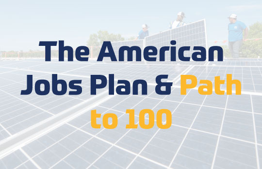 The American Jobs Plan and Path to 100