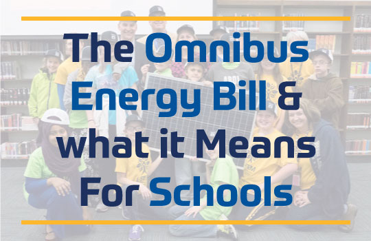 The Omnibus Energy Bill and What it Means for Schools